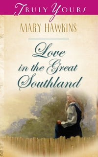 Love In The Great Southland: Book 3