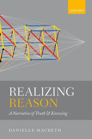 Realizing Reason A Narrative of Truth and Knowing