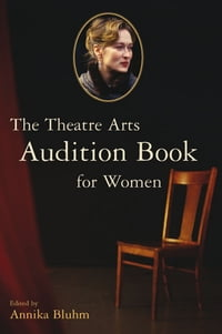 The Theatre Arts Audition Book for Women
