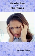 Headaches and Migraines: How to... by Owen Jones