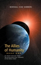 The Allies of Humanity Book One by Marshall Vian Summers