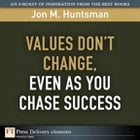 Values Don't Change, Even as You Chase Success by Jon Huntsman