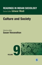 Readings in Indian Sociology: Volume IX: Culture and Society by Susan Visvanathan
