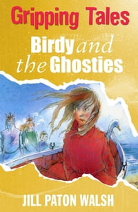 Birdy and the Ghosties: Gripping Tales