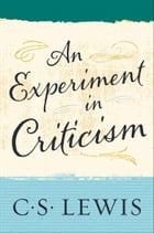 An Experiment in Criticism by C. S. Lewis