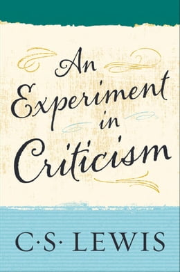 Book An Experiment in Criticism by C. S. Lewis