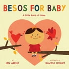 Besos for Baby: A Little Book of Kisses by Jen Arena