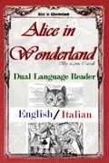 Alice in Wonderland: Dual Language Reader (English/Italian) 652715b8-3468-4f1b-8f60-9e79581eb94c