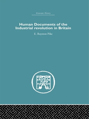 Human Documents of the Industrial Revolution In Britain