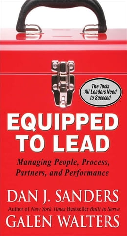 Book Equipped to Lead: Managing People, Partners, Processes, and Performance by Sanders, Dan