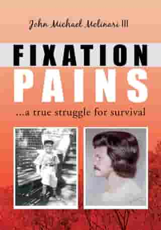 Fixation Pains: ...A True Struggle for Survival