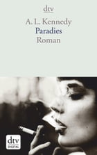 Paradies: Roman by A. L. Kennedy