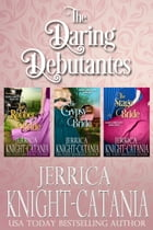 The Daring Debutantes Series, Boxed Set (Three Regency Romance Novellas) by Jerrica Knight-Catania