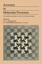 Accuracy in Molecular Processes: Its Control and Relevance to Living System by B. Kirkwood