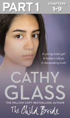 The Child Bride: Part 1 of 3 by Cathy Glass