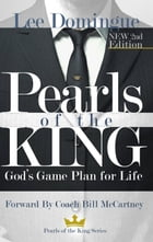 Pearls of the King: God's Game Plan for Life by Lee Domingue