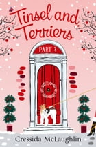 Tinsel and Terriers (A novella): A happy, yappy love story (Primrose Terrace Series, Book 4) by Cressida McLaughlin