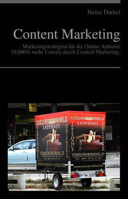 Book Content Marketing - Marketingstrategien für die Online Anbieter: Marketingstrategien für die Online… by Heinz Duthel
