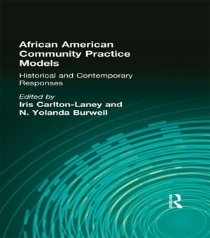 African American Community Practice Models Historical and Contemporary Responses