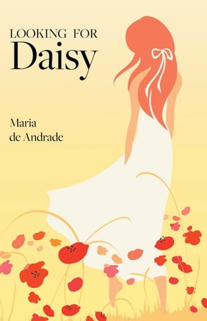 Looking for Daisy by Maria de Andrade