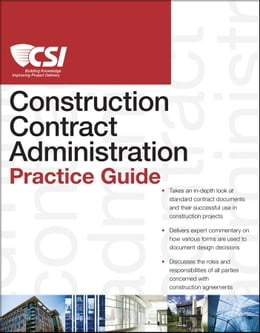 Book The CSI Construction Contract Administration Practice Guide by Construction Specifications Institute