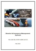 Disaster & Emergency Management Systems by Toby Clark BSc CFIOSH AIEMA Cert Ed