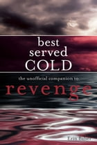 Best Served Cold: The Unofficial Guide to Revenge by Erin Balser