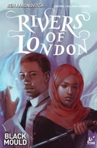 Rivers of London: Black Mould by Ben Aaronovitch