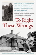 To Right These Wrongs by Robert R. Korstad