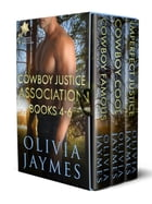 Cowboy Justice Association Books 4 - 6 by Olivia Jaymes