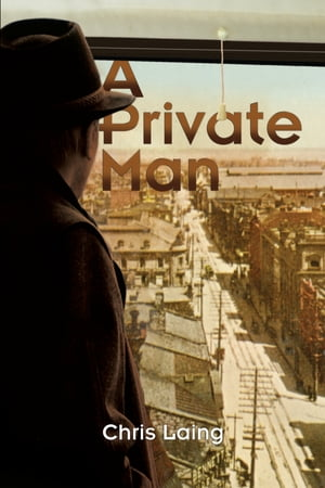 A Private Man by Chris Laing