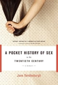 A Pocket History of Sex in the Twentieth Century f9714895-768a-435d-84a4-d8e989d126a4