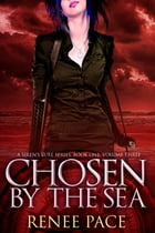 Chosen by the Sea, Book One, Volume 3 by Renee Pace