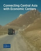 Connecting Central Asia with Economic Centers by ADBI