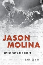 Jason Molina: Riding with the Ghost by Erin Osmon