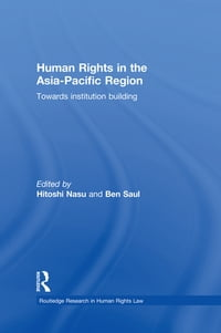 Human Rights in the Asia-Pacific Region: Towards Institution Building