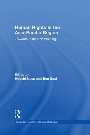 Human Rights in the Asia-Pacific Region Towards Institution Building