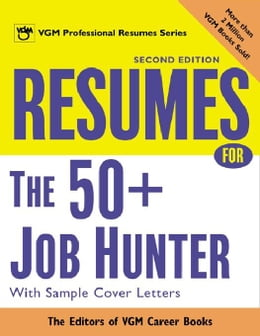 Book Resumes for the 50+ Job Hunter, 2nd Ed. by Editors of VGM Career Books