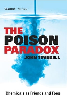Book The Poison Paradox : Chemicals as Friends and Foes by John Timbrell