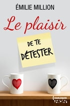 Le plaisir de te détester by Emilie Million