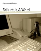 Failure Is A Word by Constantine Maureas