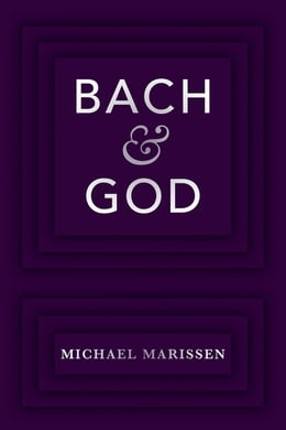 Book Bach & God by Michael Marissen