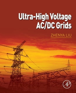 Book Ultra-high Voltage AC/DC Grids by Zhenya Liu