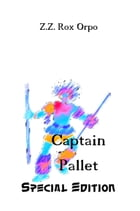 Captain Pallet Special Edition by Z.Z. Rox Orpo