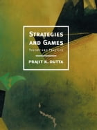 Strategies and Games: Theory and Practice by Prajit K. Dutta