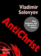 Antichrist. War, Progress, and the End of History (explanatory Notes, complete Navigation)