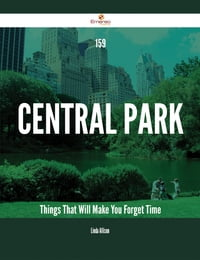 159 Central Park Things That Will Make You Forget Time