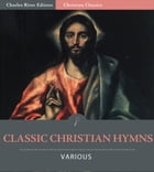 Classic Christian Hymns by Various Authors