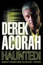 Haunted: Scariest stories from the UK's no. 1 psychic by Derek Acorah