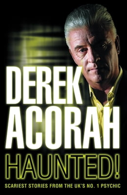 Book Haunted: Scariest stories from the UK's no. 1 psychic by Derek Acorah